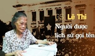 GS Lê Thi - người được lịch sử gọi tên